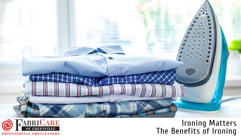 Benefits of Ironing